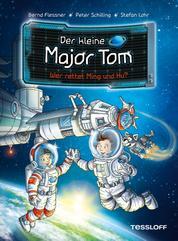 Der kleine Major Tom. Band 11: Wer rettet Ming und Hu?