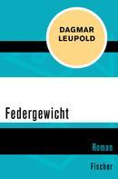 Dagmar Leupold: Federgewicht ★★★★★
