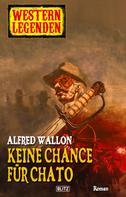 Alfred Wallon: Arizona Legenden 02: Keine Chance für Chato ★★★★★
