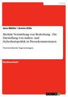 Jens Möller: Mediale Vermittlung von Bedrohung - Die Darstellung von Außen- und Sicherheitspolitik in Pressekommentaren