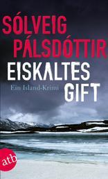 Eiskaltes Gift - Ein Island-Krimi