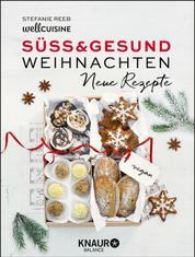 Süß & gesund – Weihnachten - Neue Rezepte