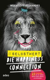 #selbstwert - Die Happiness-Connection - 22 Challenges, die dir helfen, deine innere Stärke zu entwickeln