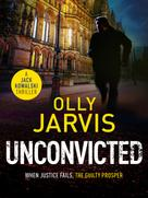 Olly Jarvis: Unconvicted ★★★★★