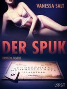 Vanessa Salt: Der Spuk: Erotische Novelle