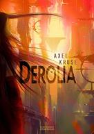 Axel Kruse: Derolia