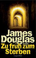 James Douglas: Zu früh zum Sterben ★★★★