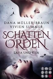 Schattenorden. Die ganze Geschichte der Zwillingsschwestern Laya und Kija