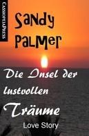 Sandy Palmer: Die Insel der lustvollen Träume: Love Story ★★★