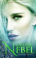 Daniela Igelhorst: Grüne Nebel : Teufelsgift - Band 1 der Grüne Nebel Serie ★★★★