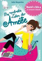 India Desjardins: Das verdrehte Leben der Amélie, Die ersten vier Bände in einem E-Book