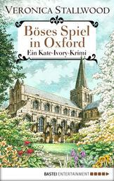 Böses Spiel in Oxford - Ein Kate-Ivory-Krimi.