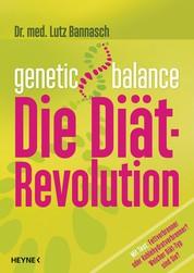 Genetic Balance - Die Diät-Revolution - Fettverbrenner oder Kohlenhydratverbrenner? Welcher Diät-Typ sind Sie?