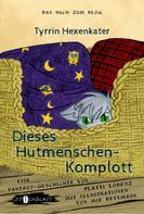 Platti Lorenz: Dieses Hutmenschenkomplott