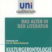 Das Alter in der Literatur - Kulturgerontologie