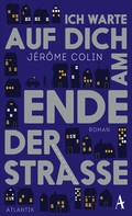 Jerôme Colin: Ich warte auf Dich am Ende der Straße ★★★