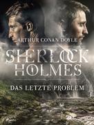Arthur Conan Doyle: Das letzte Problem