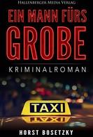 Horst (-ky) Bosetzky: Ein Mann fürs Grobe: Kriminalroman ★★★★