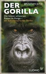 Der Gorilla - Die letzten schwarzen Riesen im Kongo - ein dokumentarischer Thriller