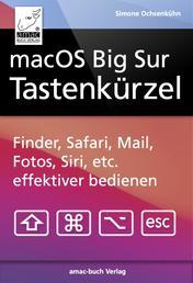 macOS Big Sur Tastenkürzel - Finder, Safari, Mail, Fotos, Musik, Siri, etc. effektiver bedienen,