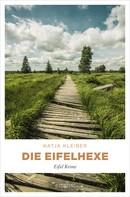Katja Kleiber: Die Eifelhexe ★★★★