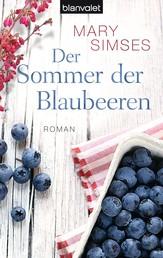 Der Sommer der Blaubeeren - Roman