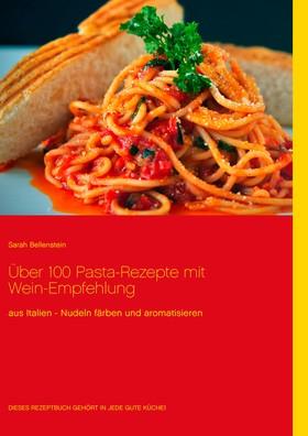Über 100 Pasta-Rezepte mit Wein-Empfehlung