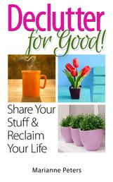 Declutter For Good - Share Your Stuff and Reclaim Your Life