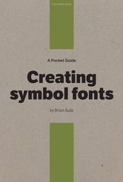 A Pocket Guide to Creating Symbol Fonts