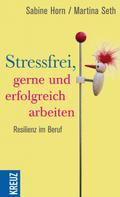 Sabine Horn: Stressfrei, gerne und erfolgreich arbeiten ★★★
