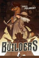 Daniel Polansky: The Builders