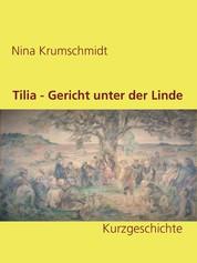 Tilia - Gericht unter der Linde - Kurzgeschichte