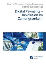 Digital Payments - Revolution im Zahlungsverkehr