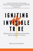 Joshua Allan Dykstra: Igniting the Invisible Tribe