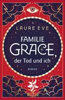 Laure Eve: Familie Grace, der Tod und ich ★★★★