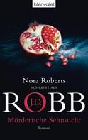 J.D. Robb: Mörderische Sehnsucht ★★★★★