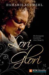 Lori Glori - Die bewegende Geschichte einer Sängerin
