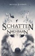 Natacha Schüpbach: Schattennachbarn ★★