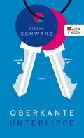 Stefan Schwarz: Oberkante Unterlippe ★★★★