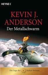 Der Metallschwarm - Die Saga der Sieben Sonnen 6
