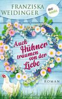 Franziska Weidinger: Auch Hühner träumen von der Liebe ★★★★★