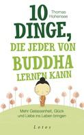 Thomas Hohensee: 10 Dinge, die jeder von Buddha lernen kann ★★★★