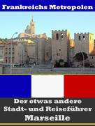 A.D. Astinus: Marseille - Der etwas andere Stadt- und Reiseführer - Mit Reise - Wörterbuch Deutsch-Französisch ★★