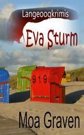 Moa Graven: Eva Sturm Bundle - III - Fälle 7 bis 9