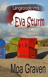 """Eva Sturm Bundle - III - Fälle 7 bis 9 - """"Auf Dich wartet der Tod"""" - """"7 Tage Regen"""" - """"Wenn es Abend wird, mein Schatz ..."""""""