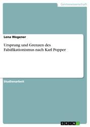 Ursprung und Grenzen des Falsifikationismus nach Karl Popper