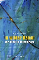 Bruno Hessel: In wilder Demut