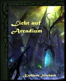 Kathleen Strobach: Licht auf Arcadium ★