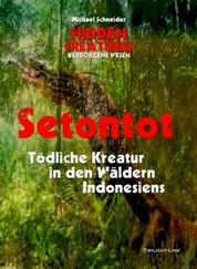 Setontot - Tödliche Kreatur in den Wäldern Indonesiens