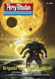 "Perry Rhodan 3084: Brigade der Sternenlotsen - Perry Rhodan-Zyklus ""Mythos"""